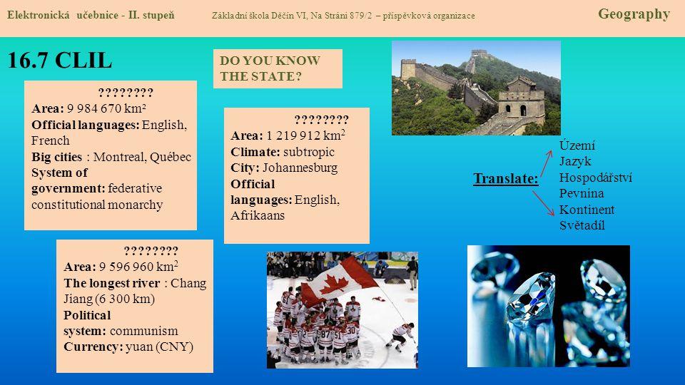 16.7 CLIL Elektronická učebnice - II. stupeň Základní škola Děčín VI, Na Stráni 879/2 – příspěvková organizace Geography Translate: DO YOU KNOW THE ST