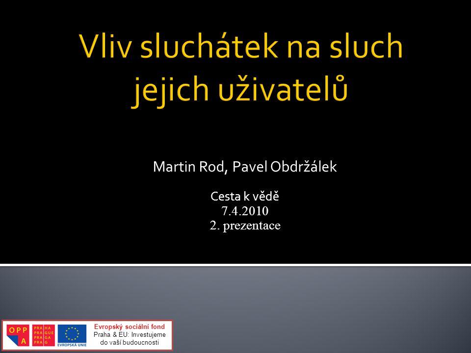Martin Rod, Pavel Obdržálek Cesta k vědě 7.4.2010 2.