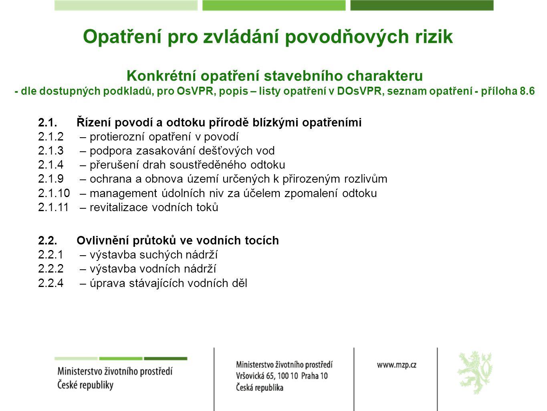 Konkrétní opatření stavebního charakteru - dle dostupných podkladů, pro OsVPR, popis – listy opatření v DOsVPR, seznam opatření - příloha 8.6 2.1.Říze