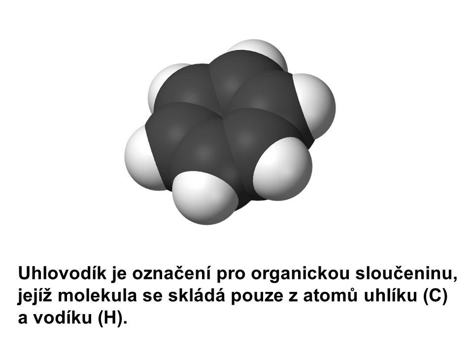 Uhlovodík je označení pro organickou sloučeninu, jejíž molekula se skládá pouze z atomů uhlíku (C) a vodíku (H).
