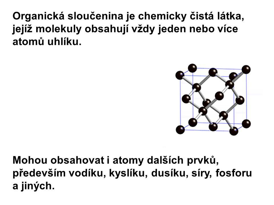 Organická sloučenina je chemicky čistá látka, jejíž molekuly obsahují vždy jeden nebo více atomů uhlíku.