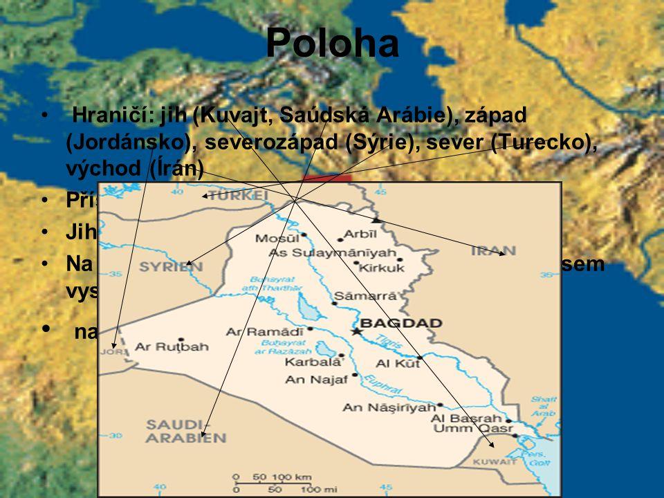 Poloha Hraničí: jih (Kuvajt, Saúdská Arábie), západ (Jordánsko), severozápad (Sýrie), sever (Turecko), východ (Írán) Přístup k Perskému zálivu Jihozáp