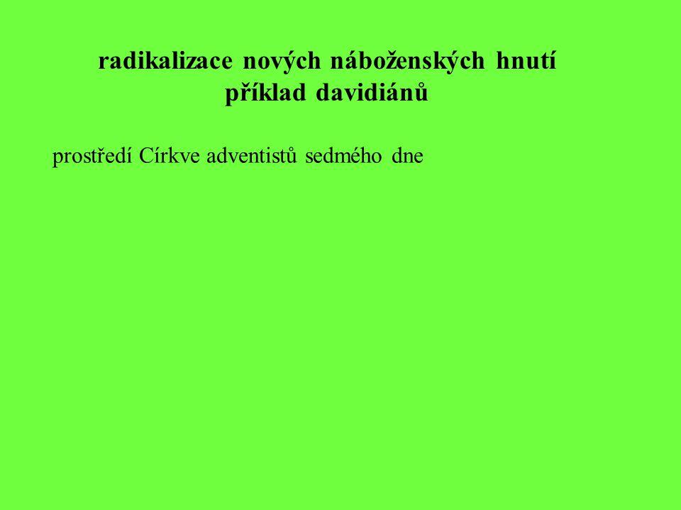 radikalizace nových náboženských hnutí příklad davidiánů prostředí Církve adventistů sedmého dne