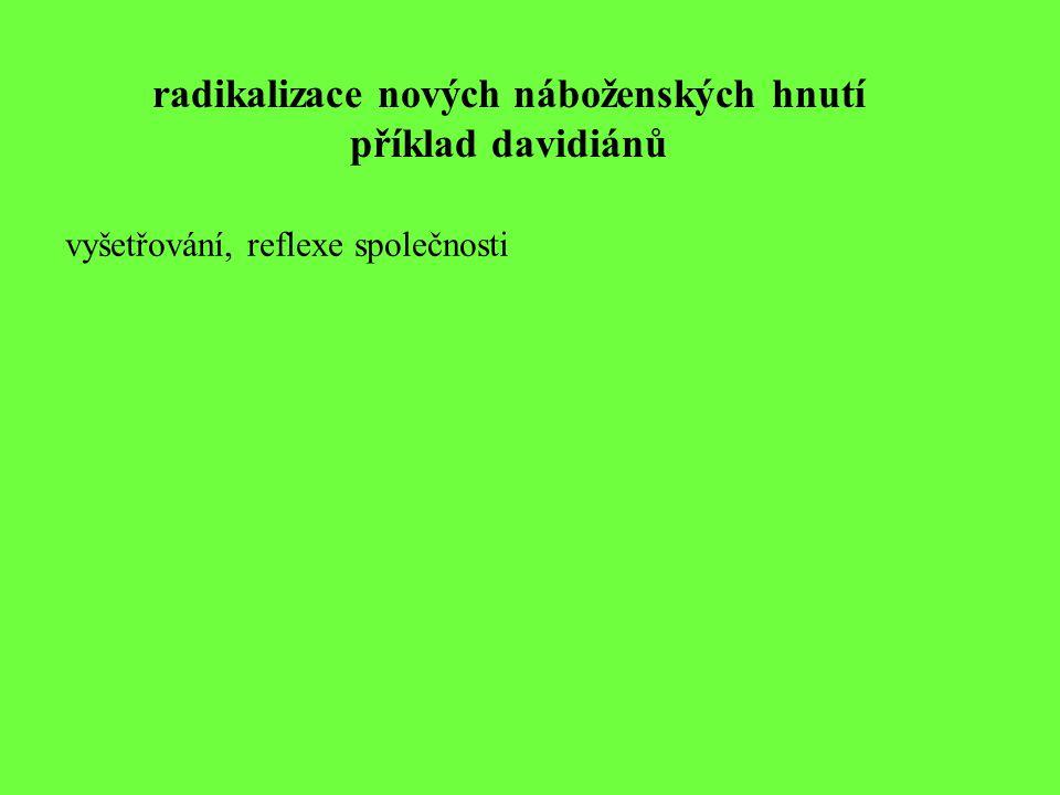 radikalizace nových náboženských hnutí příklad davidiánů vyšetřování, reflexe společnosti