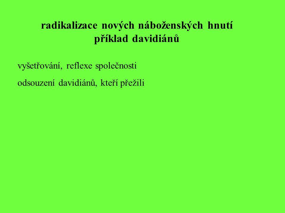 radikalizace nových náboženských hnutí příklad davidiánů vyšetřování, reflexe společnosti odsouzení davidiánů, kteří přežili