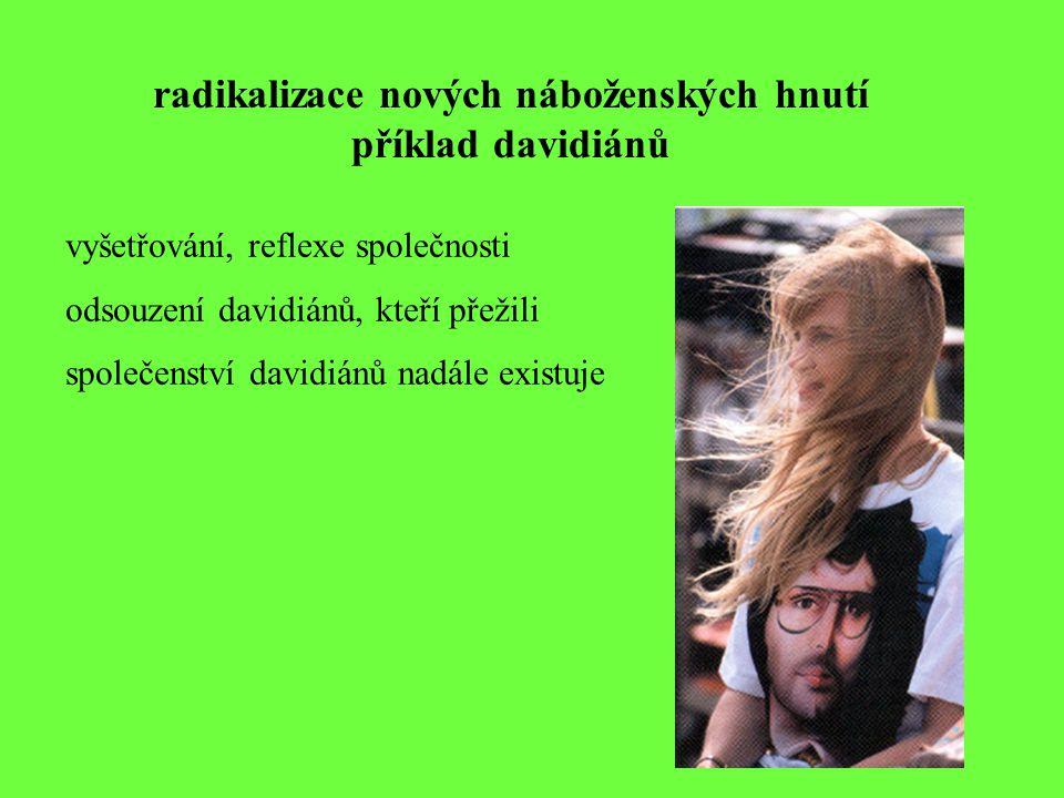 radikalizace nových náboženských hnutí příklad davidiánů vyšetřování, reflexe společnosti odsouzení davidiánů, kteří přežili společenství davidiánů na