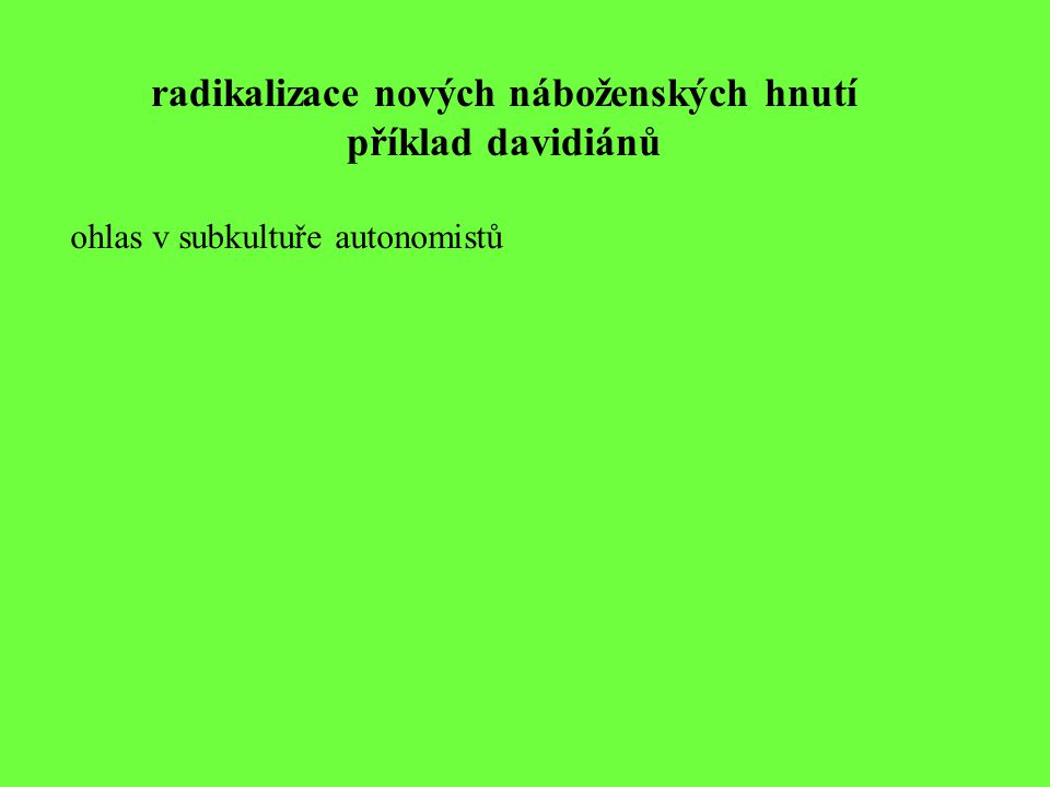 radikalizace nových náboženských hnutí příklad davidiánů ohlas v subkultuře autonomistů