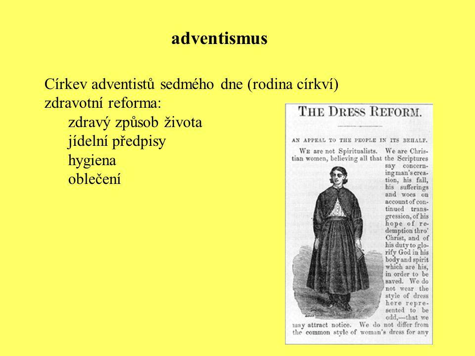 Církev adventistů sedmého dne (rodina církví) zdravotní reforma: zdravý způsob života jídelní předpisy hygiena oblečení adventismus