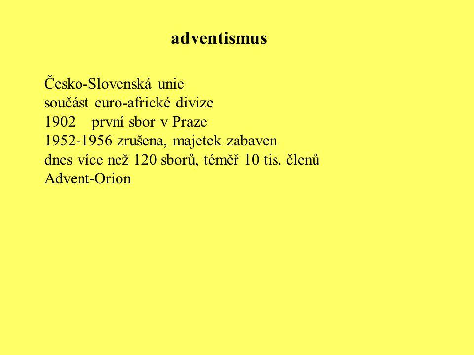 Česko-Slovenská unie součást euro-africké divize 1902 první sbor v Praze 1952-1956 zrušena, majetek zabaven dnes více než 120 sborů, téměř 10 tis. čle