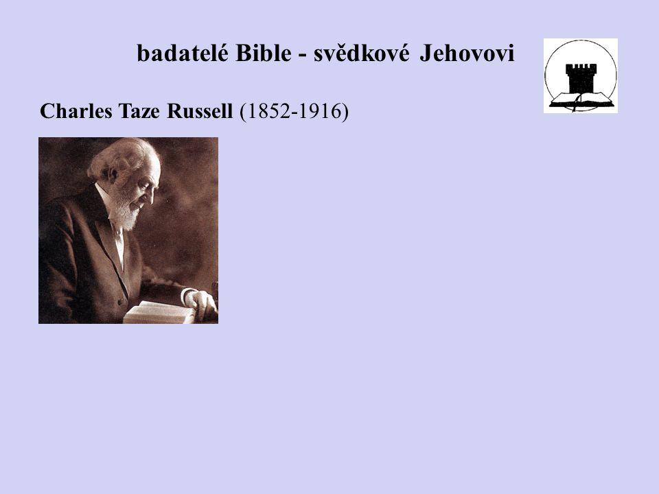 Charles Taze Russell (1852-1916) badatelé Bible - svědkové Jehovovi