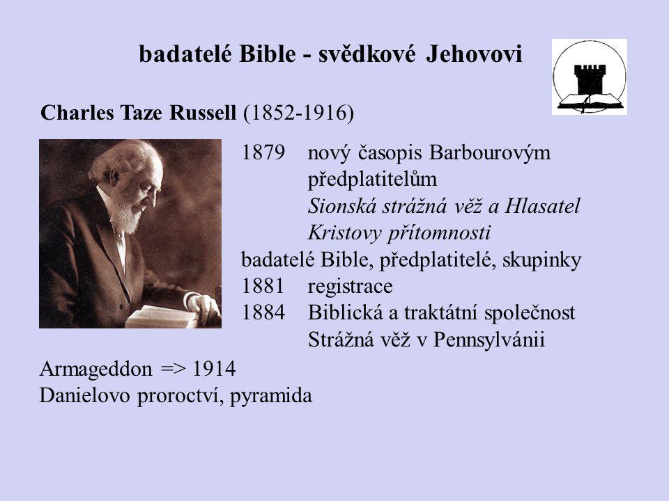 Charles Taze Russell (1852-1916) badatelé Bible - svědkové Jehovovi 1879 nový časopis Barbourovým předplatitelům Sionská strážná věž a Hlasatel Kristo