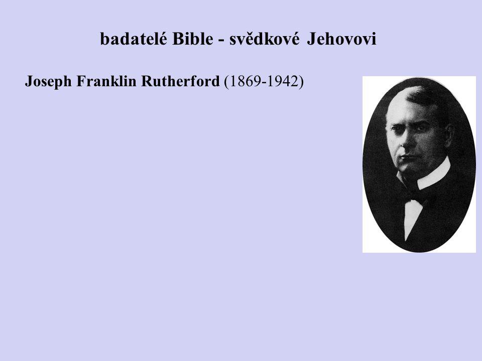 Joseph Franklin Rutherford (1869-1942) badatelé Bible - svědkové Jehovovi