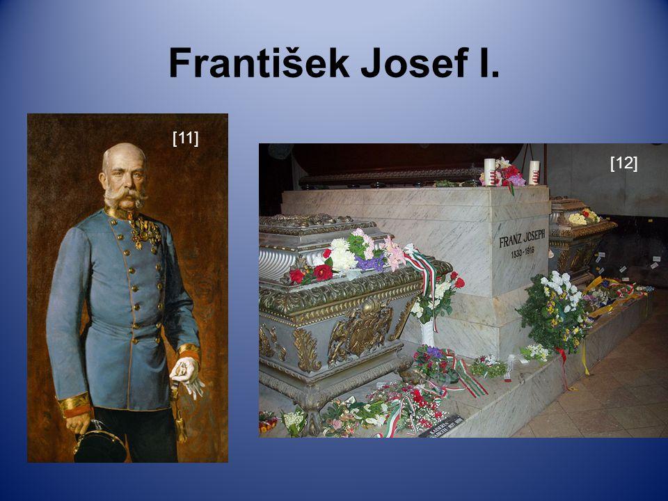 František Josef I. [11 [11] [12]