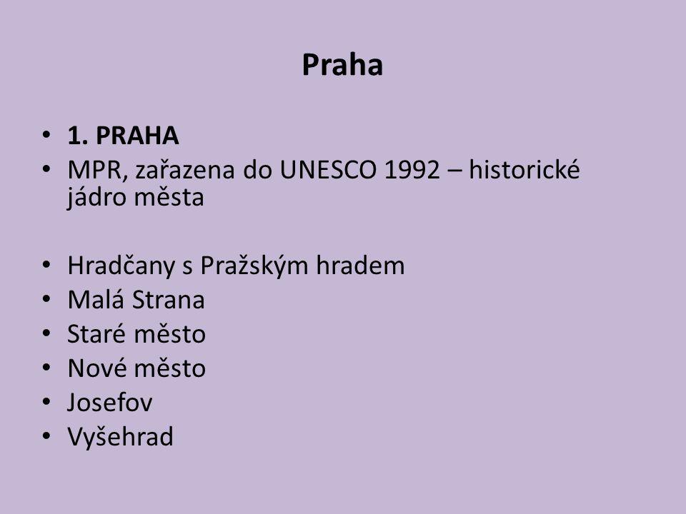 Praha 1. PRAHA MPR, zařazena do UNESCO 1992 – historické jádro města Hradčany s Pražským hradem Malá Strana Staré město Nové město Josefov Vyšehrad