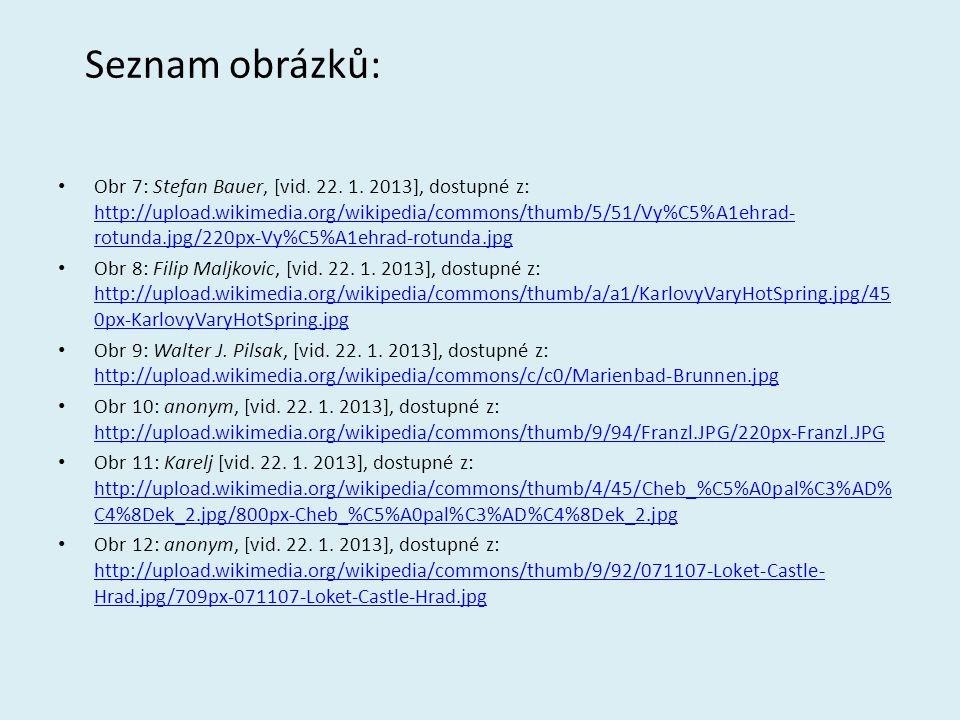 Seznam obrázků: Obr 7: Stefan Bauer, [vid. 22. 1. 2013], dostupné z: http://upload.wikimedia.org/wikipedia/commons/thumb/5/51/Vy%C5%A1ehrad- rotunda.j
