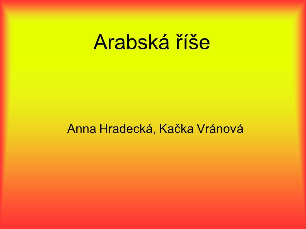 Arabská říše Anna Hradecká, Kačka Vránová