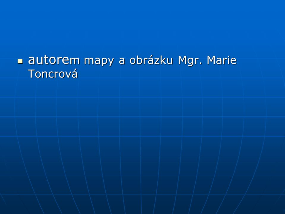 autore m mapy a obrázku Mgr. Marie Toncrová autore m mapy a obrázku Mgr. Marie Toncrová