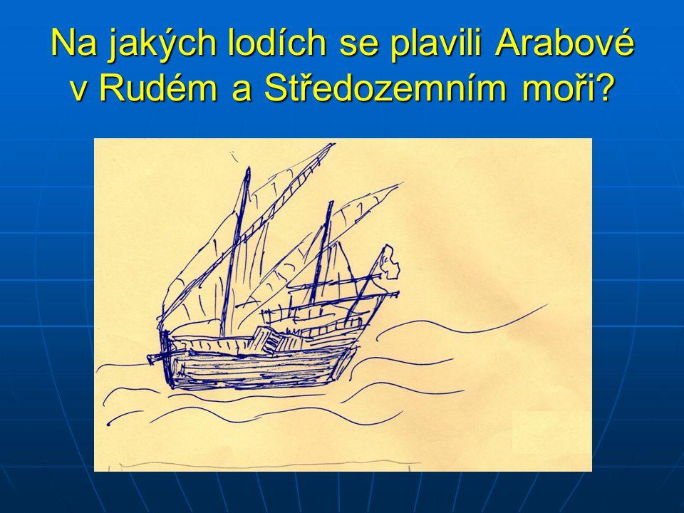 Na jakých lodích se plavili Arabové v Rudém a Středozemním moři?