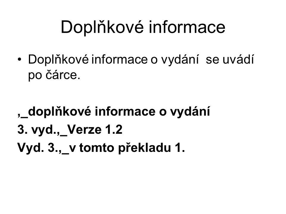Doplňkové informace Doplňkové informace o vydání se uvádí po čárce.,_doplňkové informace o vydání 3.