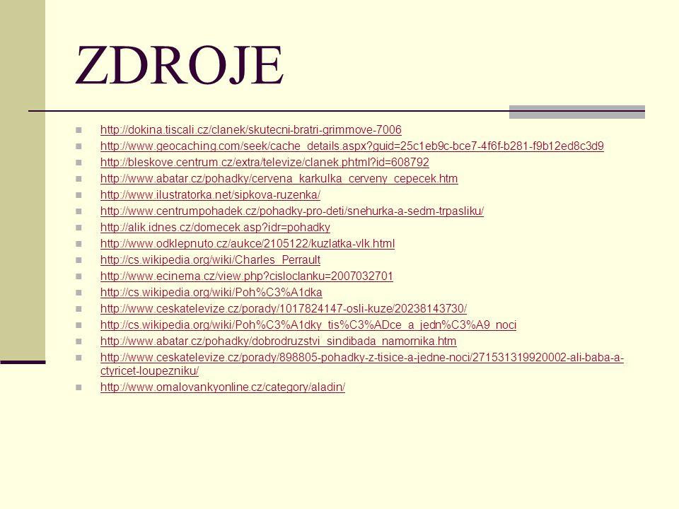 ZDROJE http://dokina.tiscali.cz/clanek/skutecni-bratri-grimmove-7006 http://www.geocaching.com/seek/cache_details.aspx?guid=25c1eb9c-bce7-4f6f-b281-f9