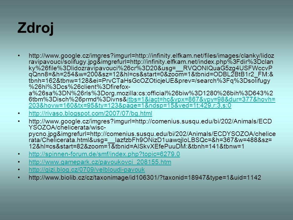 Zdroj http://www.google.cz/imgres?imgurl=http://infinity.elfkam.net/files/images/clanky/lidoz ravipavouci/solifugy.jpg&imgrefurl=http://infinity.elfka