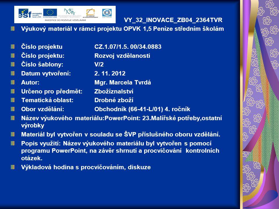 VY_32_INOVACE_ZB04_2364TVR Výukový materiál v rámci projektu OPVK 1,5 Peníze středním školám Číslo projektuCZ.1.07/1.5. 00/34.0883 Číslo projektu:Rozv