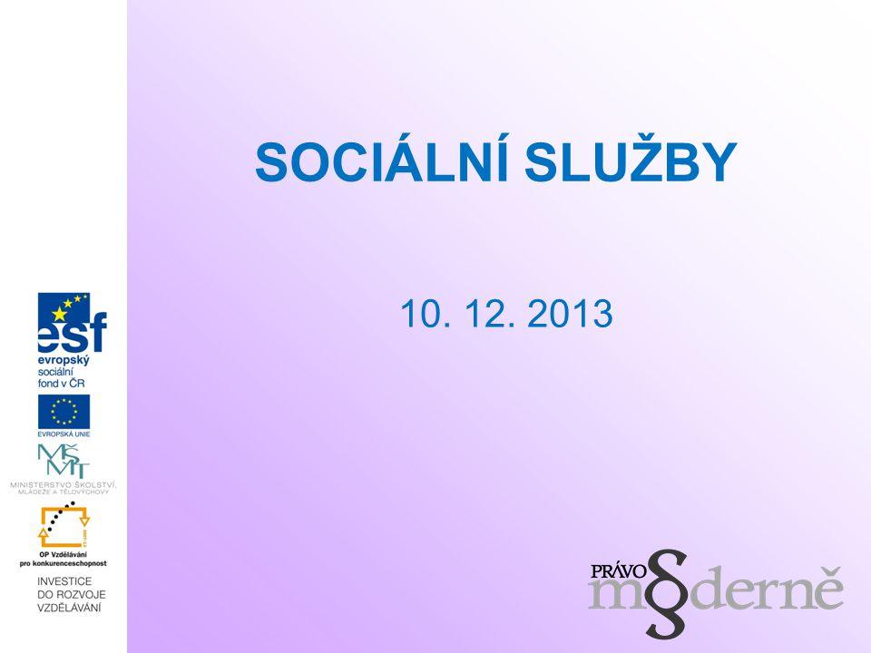 SOCIÁLNÍ SLUŽBY 10. 12. 2013