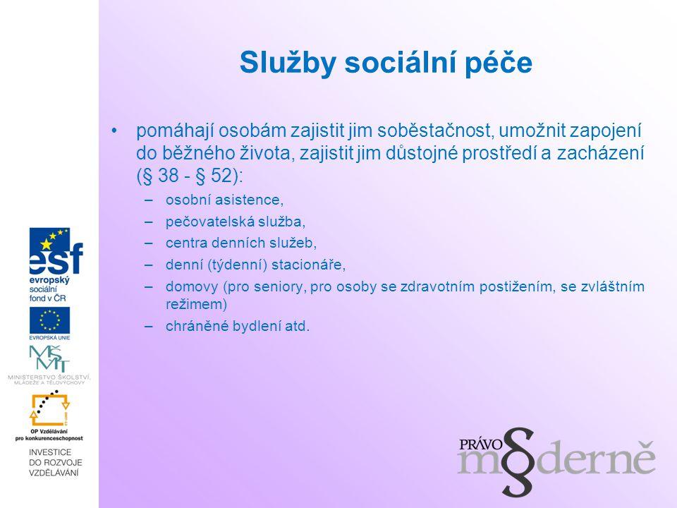 Služby sociální péče pomáhají osobám zajistit jim soběstačnost, umožnit zapojení do běžného života, zajistit jim důstojné prostředí a zacházení (§ 38