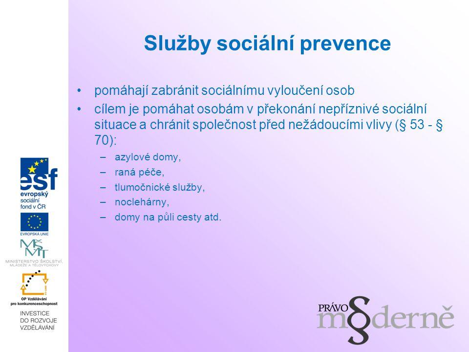 Služby sociální prevence pomáhají zabránit sociálnímu vyloučení osob cílem je pomáhat osobám v překonání nepříznivé sociální situace a chránit společn