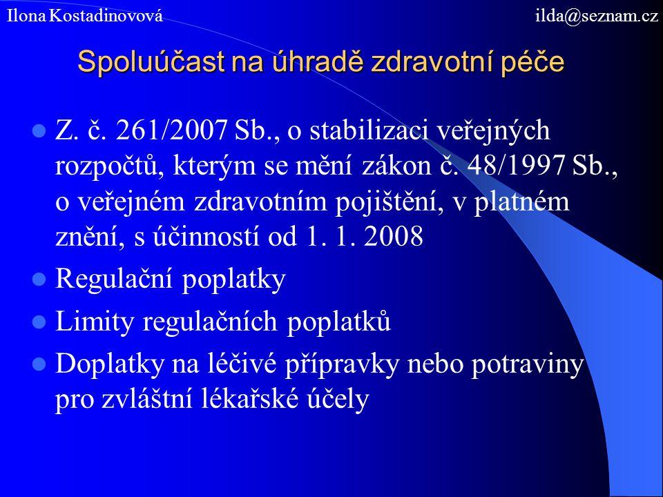 Spoluúčast na úhradě zdravotní péče Z. č. 261/2007 Sb., o stabilizaci veřejných rozpočtů, kterým se mění zákon č. 48/1997 Sb., o veřejném zdravotním p