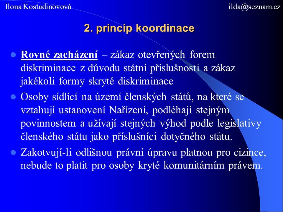 2. princip koordinace Rovné zacházení – zákaz otevřených forem diskriminace z důvodu státní příslušnosti a zákaz jakékoli formy skryté diskriminace Os