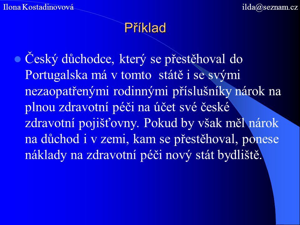 Příklad Český důchodce, který se přestěhoval do Portugalska má v tomto státě i se svými nezaopatřenými rodinnými příslušníky nárok na plnou zdravotní péči na účet své české zdravotní pojišťovny.
