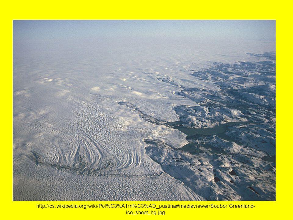 http://cs.wikipedia.org/wiki/Pol%C3%A1rn%C3%AD_pustina#mediaviewer/Soubor:Greenland- ice_sheet_hg.jpg