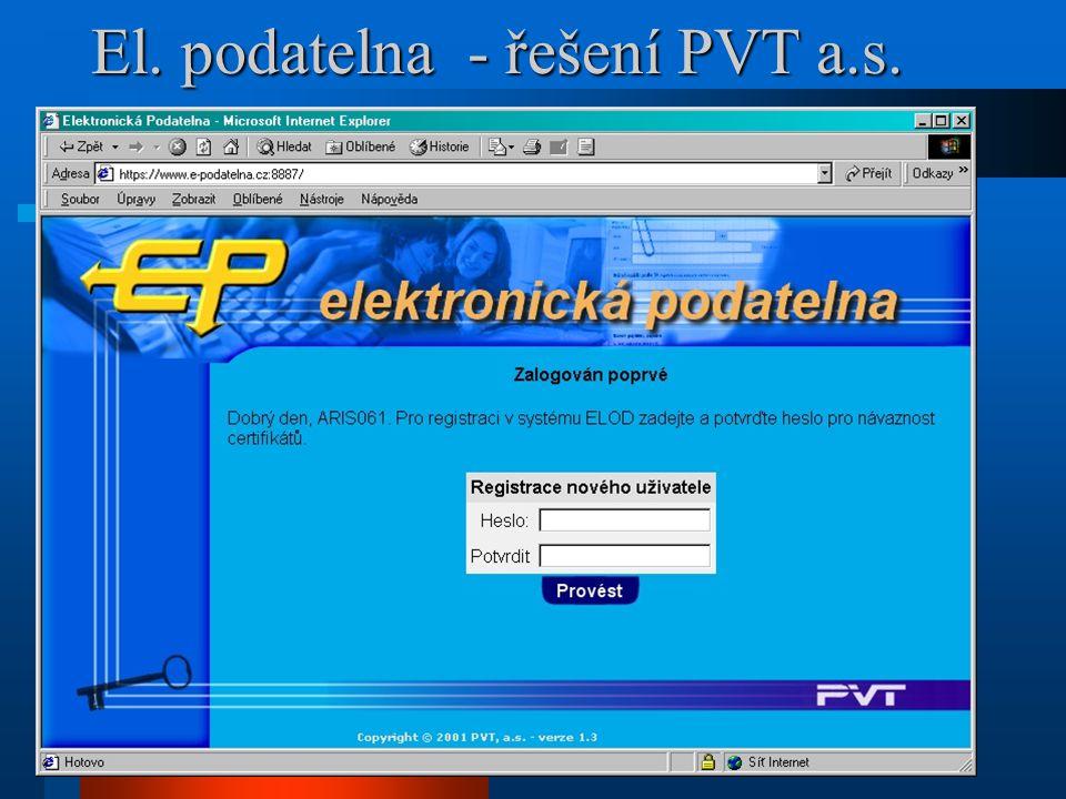 Některá další řešení el. podatelen PVT a.s. https://www.e-podatelna.cz:8887 -implementován el.