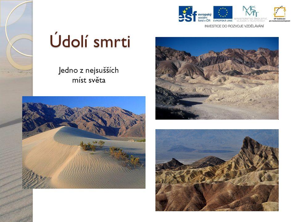 Údolí smrti Jedno z nejsušších míst světa
