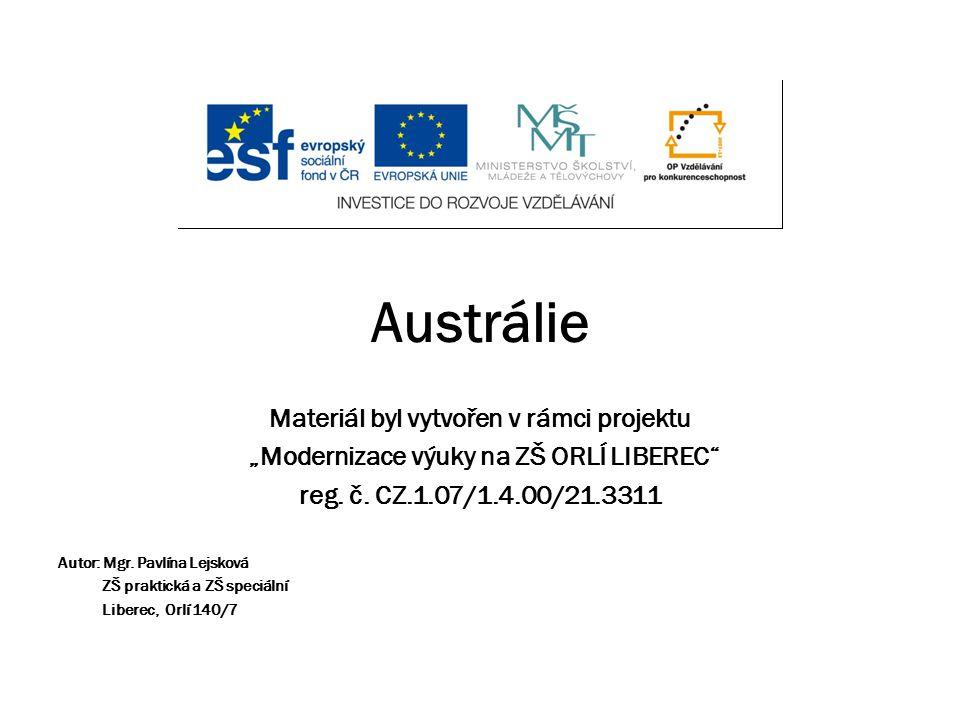 """Austrálie Materiál byl vytvořen v rámci projektu """"Modernizace výuky na ZŠ ORLÍ LIBEREC reg."""