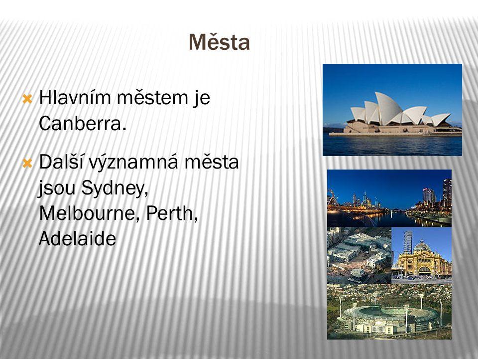 Města  Hlavním městem je Canberra.  Další významná města jsou Sydney, Melbourne, Perth, Adelaide