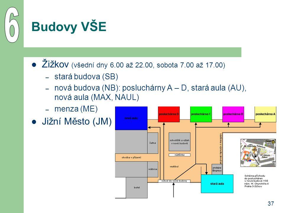 37 Budovy VŠE Žižkov (všední dny 6.00 až 22.00, sobota 7.00 až 17.00) – stará budova (SB) – nová budova (NB): posluchárny A – D, stará aula (AU), nová