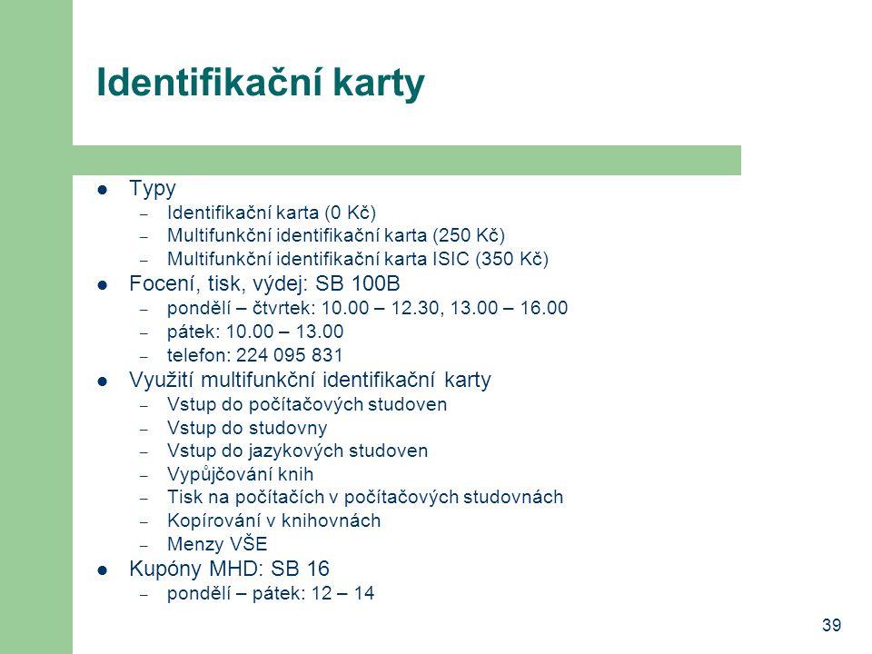 39 Identifikační karty Typy – Identifikační karta (0 Kč) – Multifunkční identifikační karta (250 Kč) – Multifunkční identifikační karta ISIC (350 Kč)