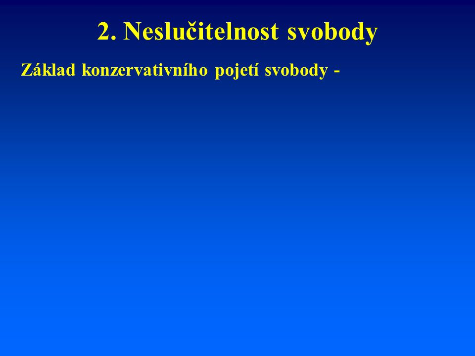 Konzervatismus: Sen a realita Robert Nisbeth 1.