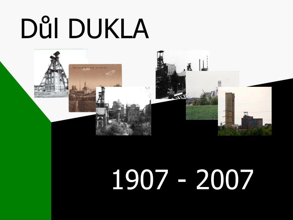 Důl DUKLA 1907 - 2007