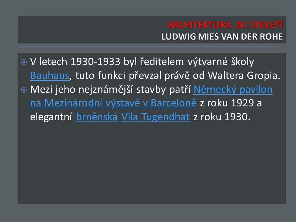  V letech 1930-1933 byl ředitelem výtvarné školy Bauhaus, tuto funkci převzal právě od Waltera Gropia.