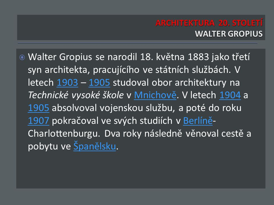  Walter Gropius se narodil 18.