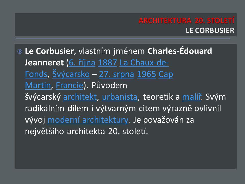  Le Corbusier, vlastním jménem Charles-Édouard Jeanneret (6.