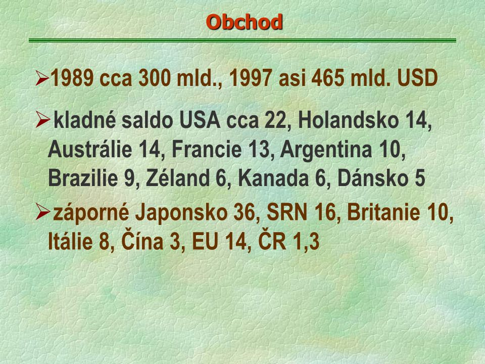 Obchod  1989 cca 300 mld., 1997 asi 465 mld.