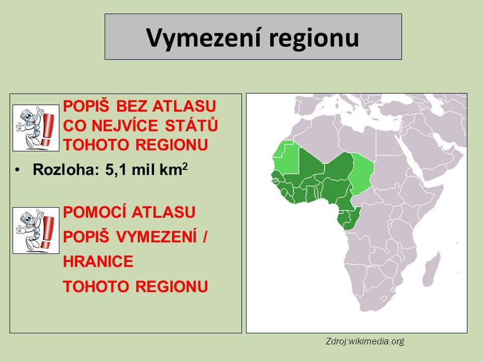 Vymezení regionu POPIŠ BEZ ATLASU CO NEJVÍCE STÁTŮ TOHOTO REGIONU Rozloha: 5,1 mil km 2 POMOCÍ ATLASU POPIŠ VYMEZENÍ / HRANICE TOHOTO REGIONU Zdroj:wi