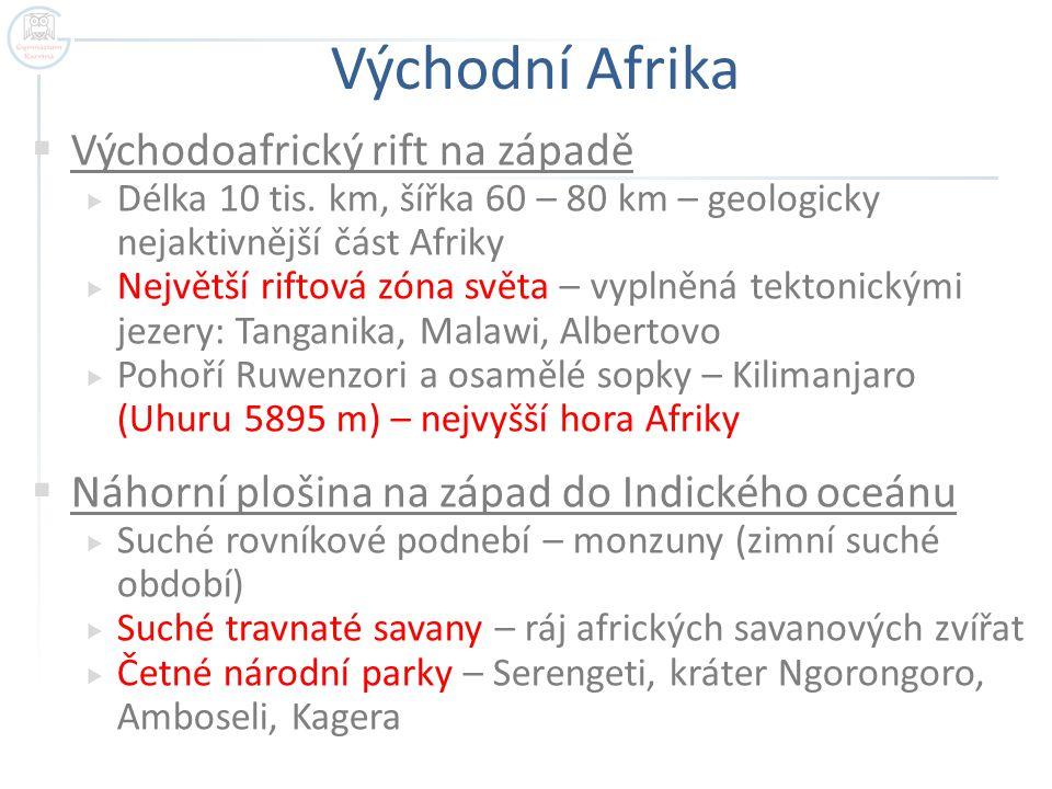 Východní Afrika  Východoafrický rift na západě  Délka 10 tis.