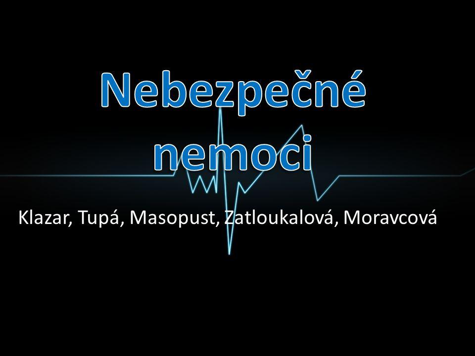 http://cs.wikipedia.org/wiki/Kapavka http://cs.wikipedia.org/wiki/Rakovina http://cs.wikipedia.org/wiki/Ebola http://cs.wikipedia.org/wiki/AIDS http://cs.wikipedia.org/wiki/Malárie