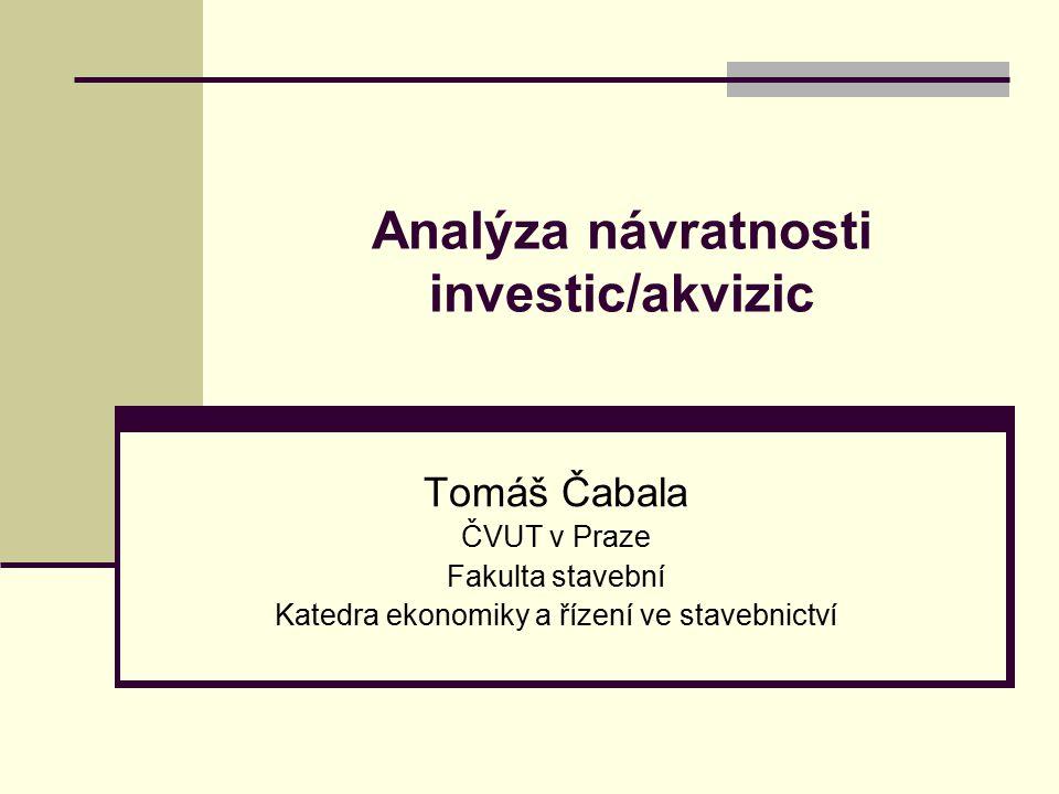 Obsah prezentace Definice investice/akvizice, druhy investic Vliv času a rizika Základní rozdělení metod hodnocení investic Analýza jednotlivých metod Nákladově výstupové metody a jejich použití Závěr Literatura