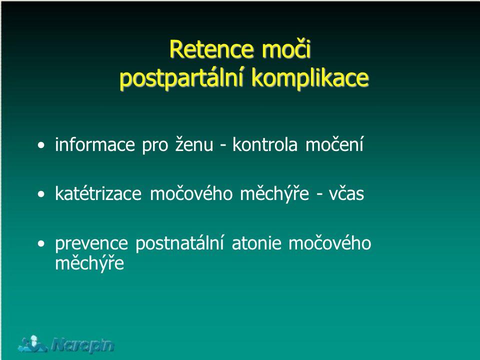 informace pro ženu - kontrola močení katétrizace močového měchýře - včas prevence postnatální atonie močového měchýře Retence moči postpartální kompli